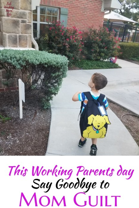 Say Goodbye to Mom Guilt this Working Parents Day! | Fab Working Mom Life #workingmom #momguilt #parenting #workingparents #workingparent #preschool #daycare