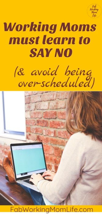 Here's why it's super important for working moms to learn to say no in this overworked over-scheduled yes culture. | Fab Working Mom Life #workingmom #workingmomlife