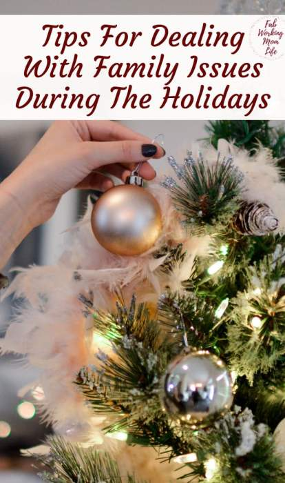 Tips For Dealing With Family Issues During The Holidays | Fab Working Mom Life #christmas #winter #family #holidays #holidaystress #familyevents