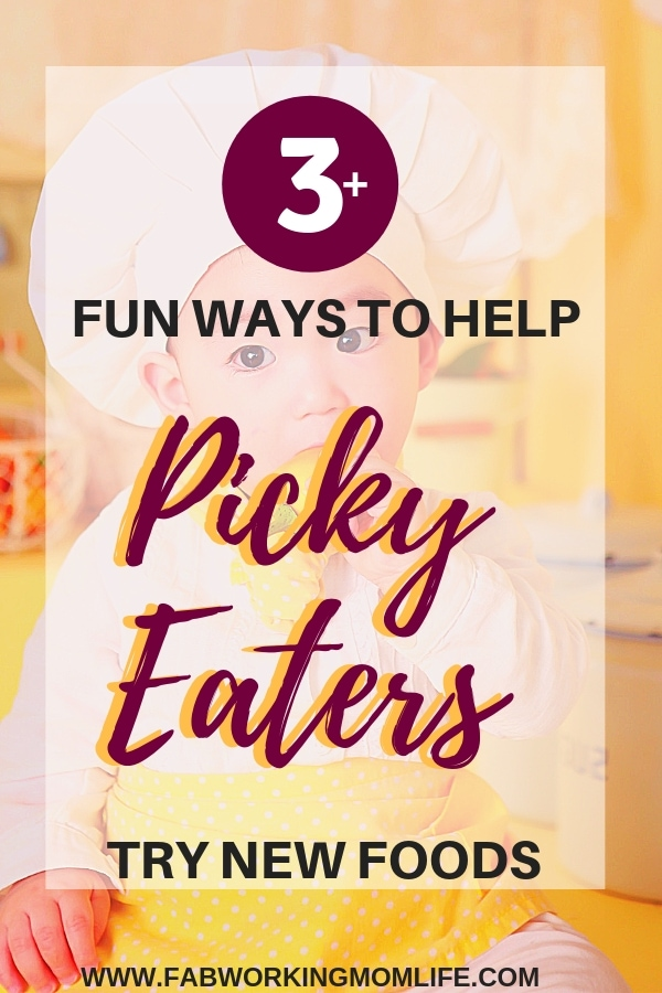 3 FUN WAYS TO HELP PICKY EATERS TRY NEW FOODS