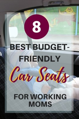 8 budget friendly car seats for working moms