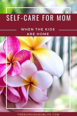 self care for mom when kids are home