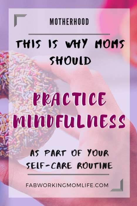 this is why moms should practice mindfulness as part of self care routine