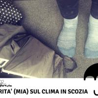 LA VERITA' (MIA) SUL CLIMA IN SCOZIA