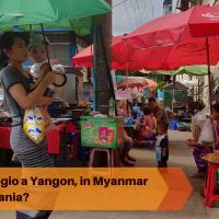 Ricordi di un viaggio a Yangon, in Myanmar: cosa fare in Birmania?