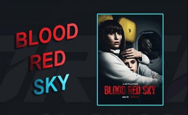فيلم Blood Red Sky 2021