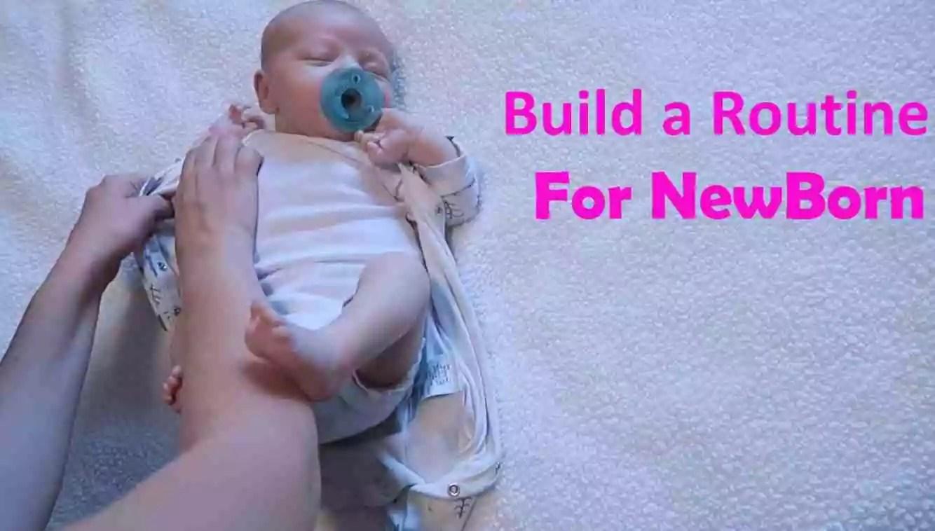 Build a Routine for Newborn