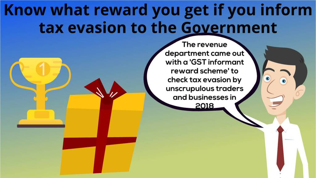 Know what reward you get if you inform tax evasion to the Government