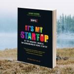 16 Pesan Penting Mengembangkan Startup dalam Buku It's My Startup Karya Lahandi Baskoro