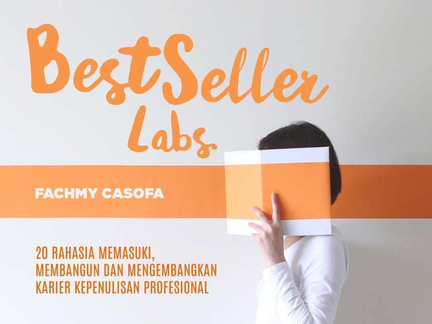 [Free Download E-Guide] Best Seller Labs:  20 Rahasia Memasuki, Membangun dan Mengembangkan Karier Penulisan Profesional