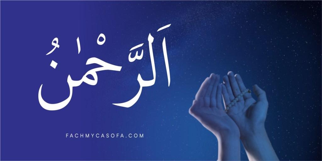 Makna Asmaul Husna Arrahman