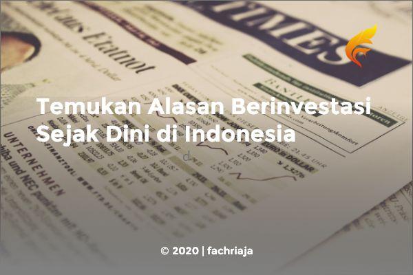 Temukan Alasan Berinvestasi Sejak Dini di Indonesia