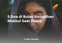 5 Doa di Bulan Ramadhan Makbul Saat Puasa