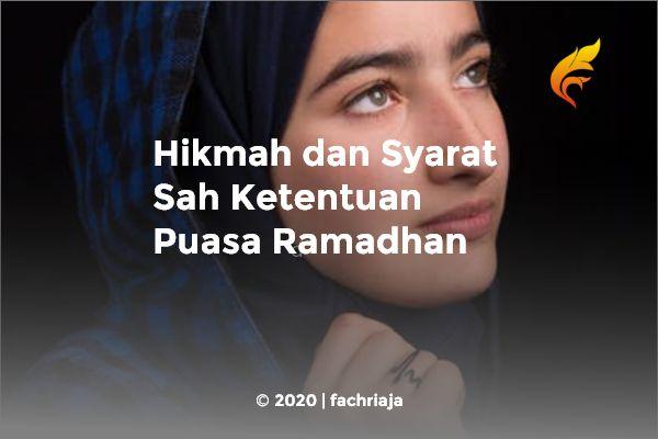Hikmah dan Syarat Sah Ketentuan Puasa Ramadhan