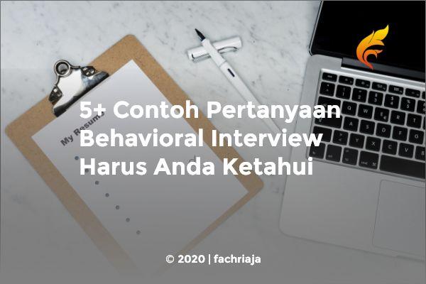 5+ Contoh Pertanyaan Behavioral Interview Harus Anda Ketahui
