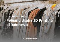 Ini Analisa Peluang Usaha 3D Printing di Indonesia