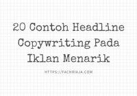 20 Contoh Headline Copywriting Pada Iklan Menarik