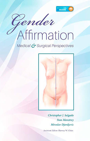 Gender Affirmation: Medical and Surgical Perspectives