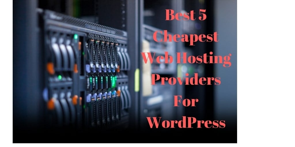 Best 5 Cheapest Web Hosting Providers For WordPress 2
