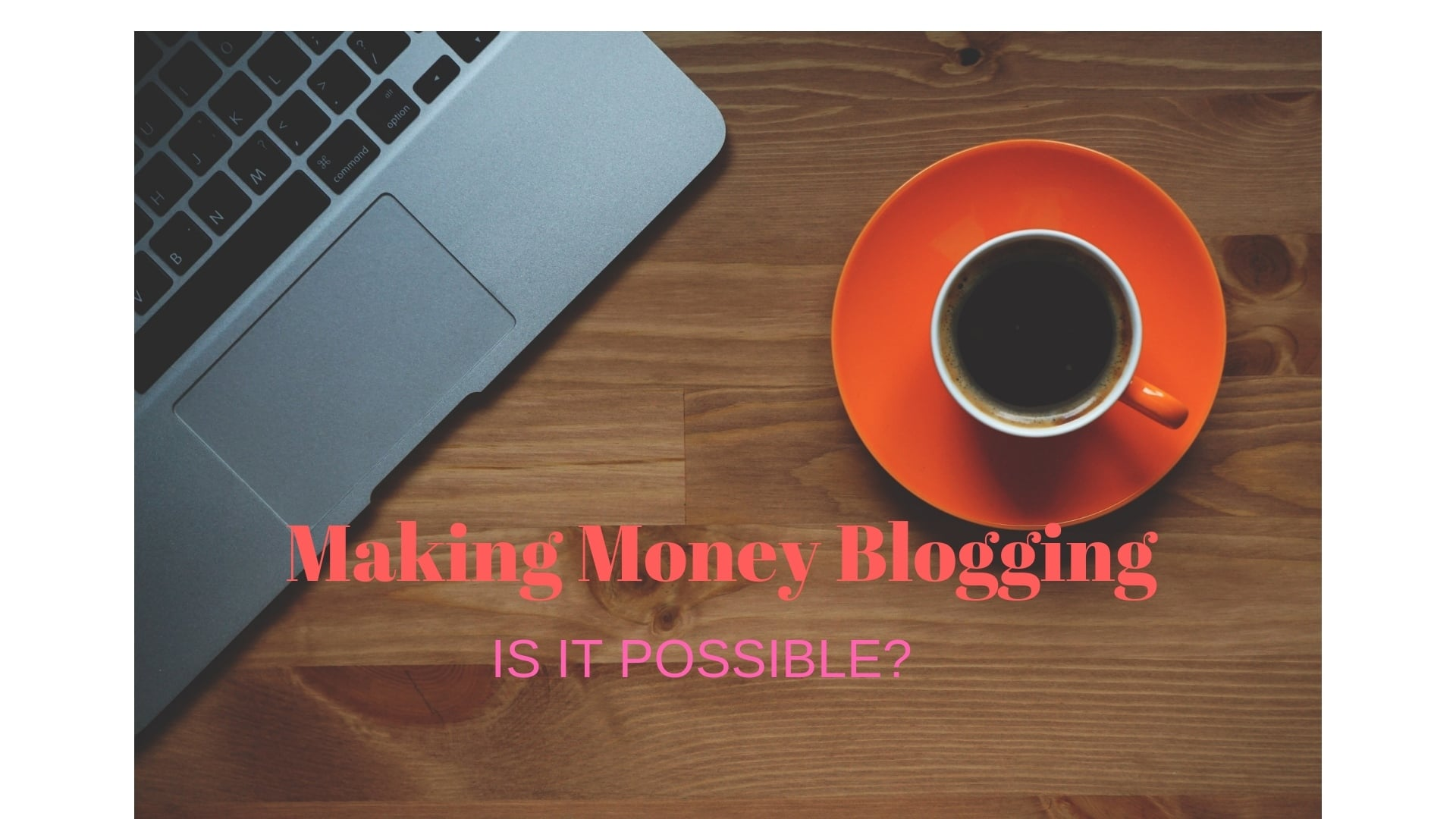 How to Make Money with Your Blog in 2019