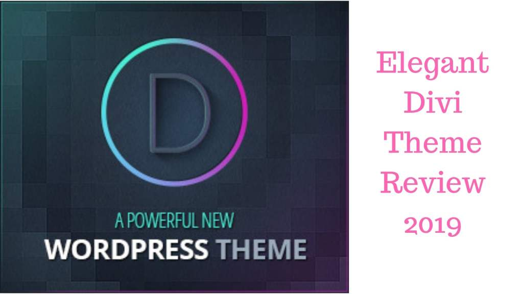 Elegant Divi Theme Review 2019 –Is It Worth For Joining? 2