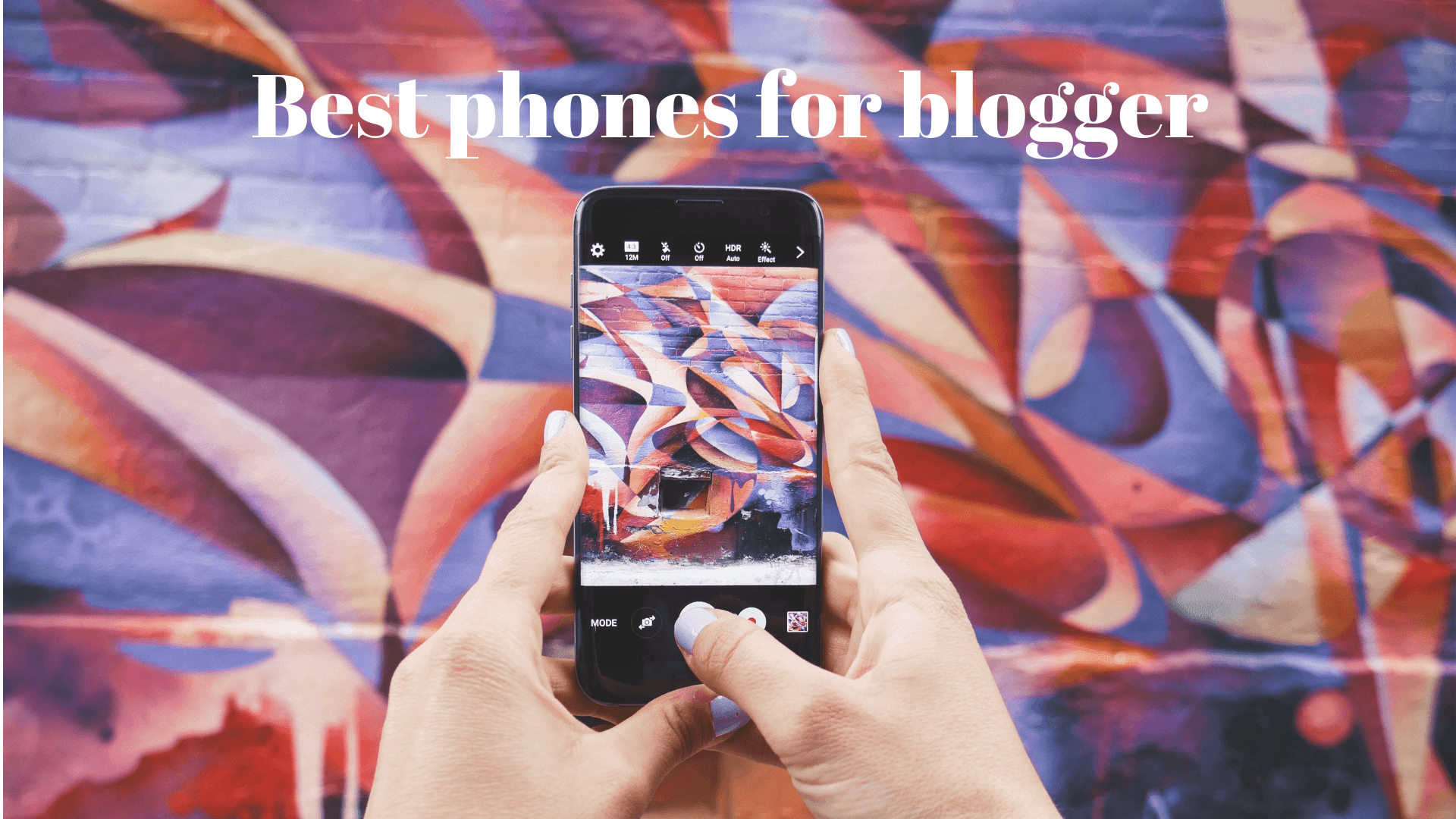 Best Phones For Blogger- Android Or iPhone?