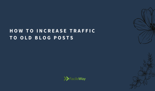 How To Increase Traffic To Old Blog Posts