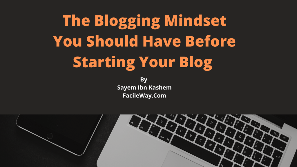 The Blogging Mindset You Should Have Before Starting Your Blog