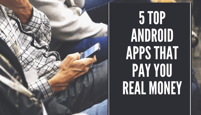 top android apps that pay you in real