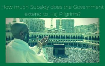 How much Subsidy does the Government extend to Haj Pilgrims Video Featured Image
