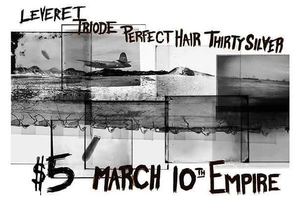 Empire welcomes Leveret, Triode, Perfect Hair & Thirty Silver tonight