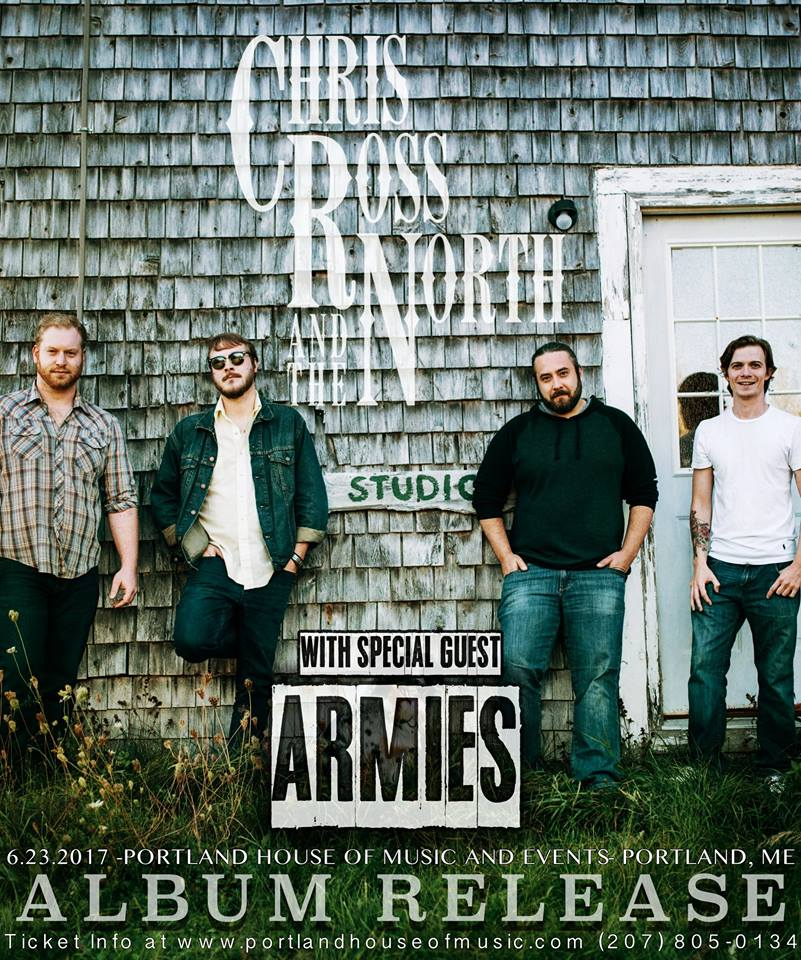 Check out Chris Ross and The North with Armies at Portland House of Music and Events tonight