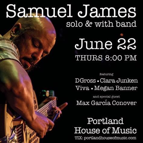 Check out Samuel James & Friends tonight at Portland House of Music and Events