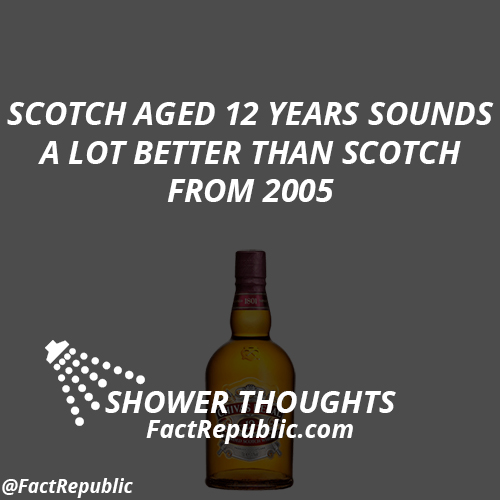 Scotch aged 12 years sounds a lot better than Scotch from 2005.