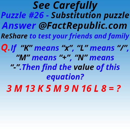 Puzzle #26. Substitution Puzzle. See Carefully.