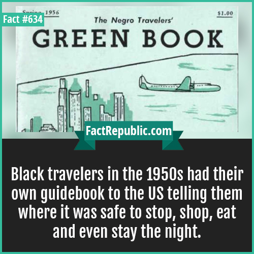 634. Black travelers-Black travelers in the 1950s had their own guidebook to the US telling them where it was safe to stop, shop, eat and even stay the night.