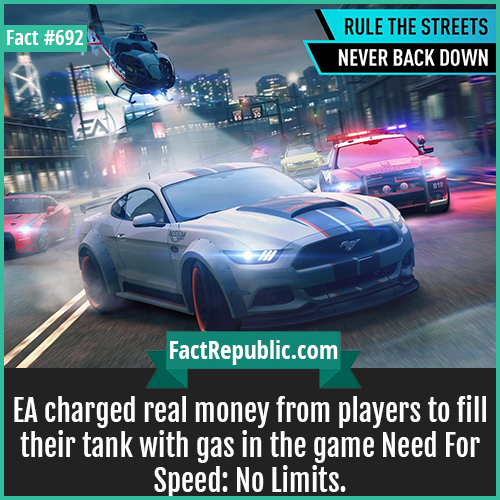692. Need For Speed No Limits-EA charged real money from players to fill their tank with gas in the game Need For Speed: No Limits.