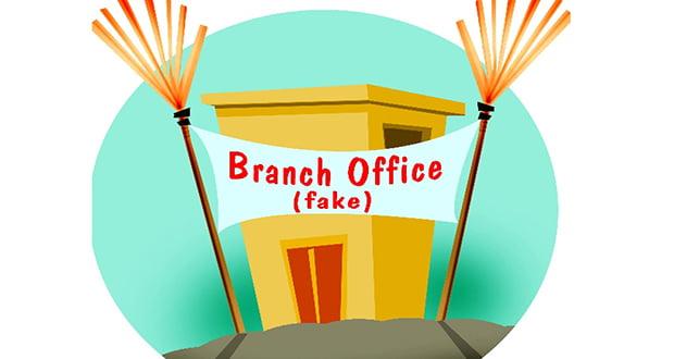 Fake branch office