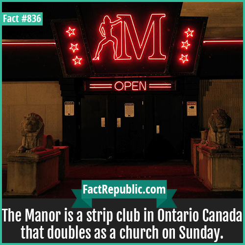 836. The Manor Strip Bar Church-The Manor is a strip club in Ontario Canada that doubles as a church on Sunday.