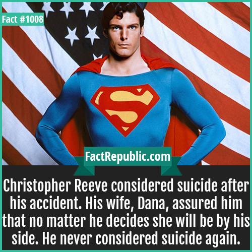 1008. Christopher Reeve-In 1999 physicist Lene Hau led a team at Harvard University that was able to slow down a beam of light to 38mph and in 2001 they successfully stopped a beam of light.