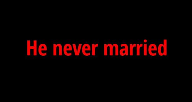 He never married