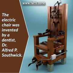 Electric Chair Was Invented By Wheelchair Kijiji Facts Zone 2016 January 31 A Dentist