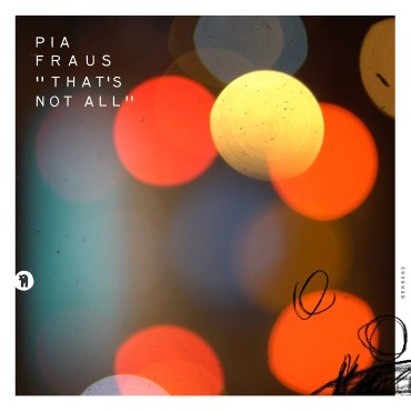 Pia Fraus – That's not all EP