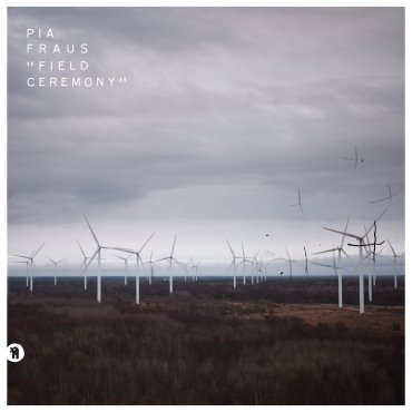 Pia Fraus – Field Ceremony album