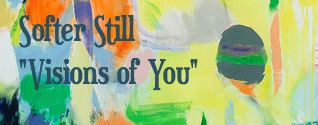Softer Still – Visions of You EP
