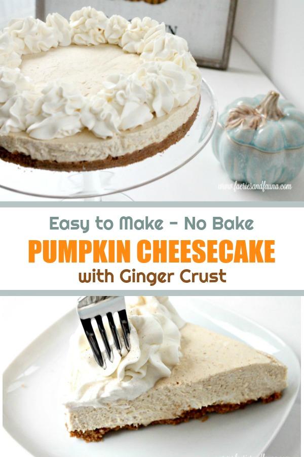 An easy no bake pumpkin cheesecake..