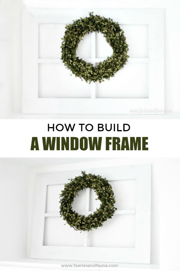 Easy to build Window Frame for Old Window Projects