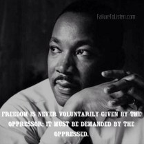 Freedom is never voluntarily given