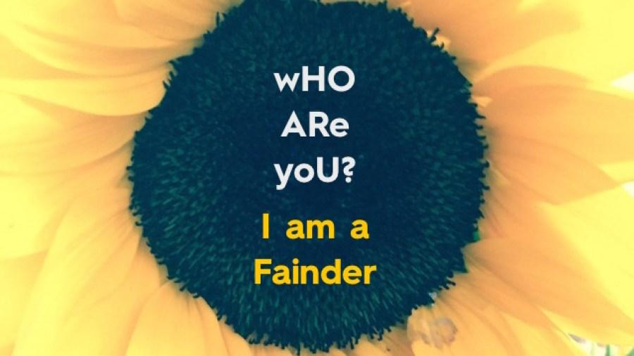 I am a Fainder