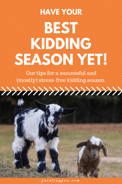Have Your Best Kidding Season Yet!